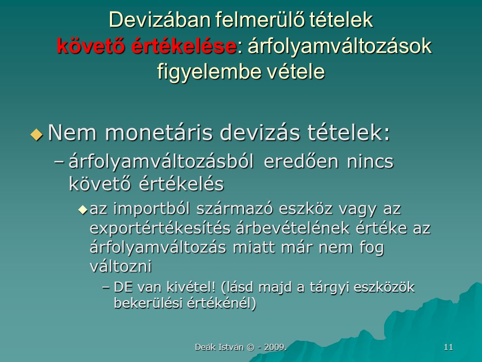 Nem monetáris devizás tételek: