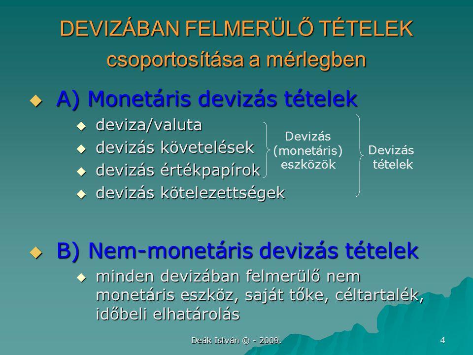 DEVIZÁBAN FELMERÜLŐ TÉTELEK csoportosítása a mérlegben