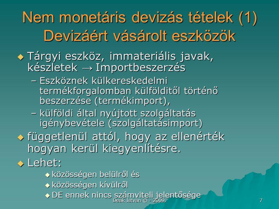 Nem monetáris devizás tételek (1) Devizáért vásárolt eszközök