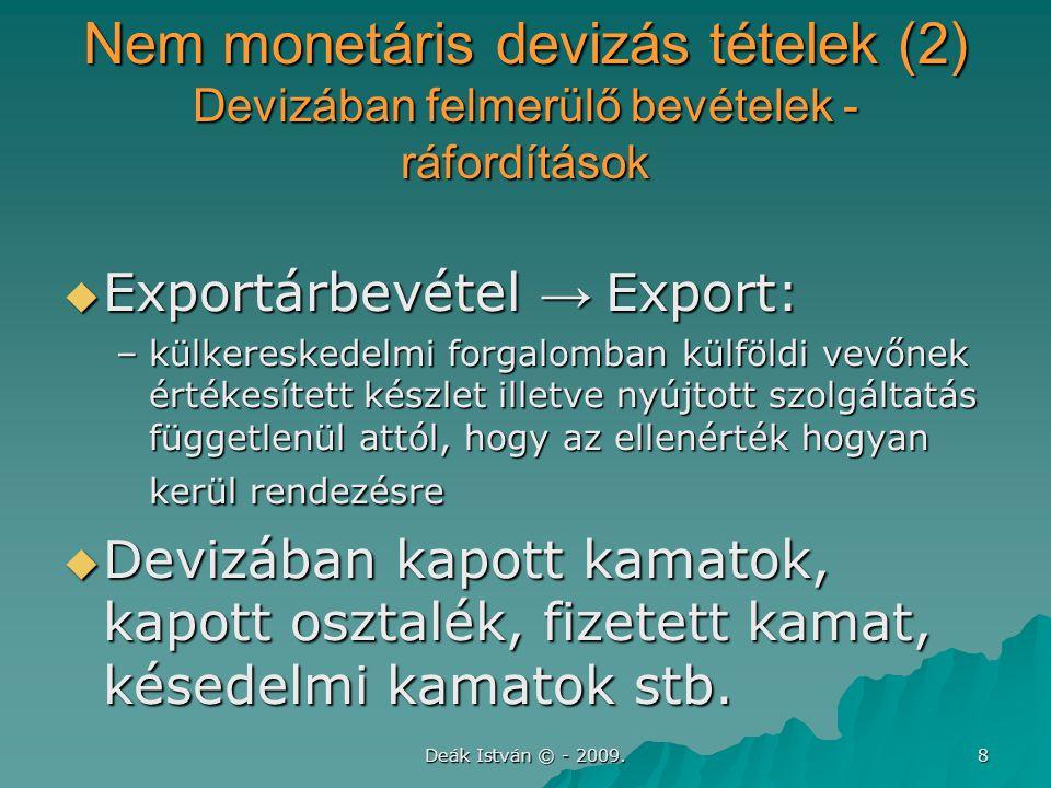 Nem monetáris devizás tételek (2) Devizában felmerülő bevételek - ráfordítások