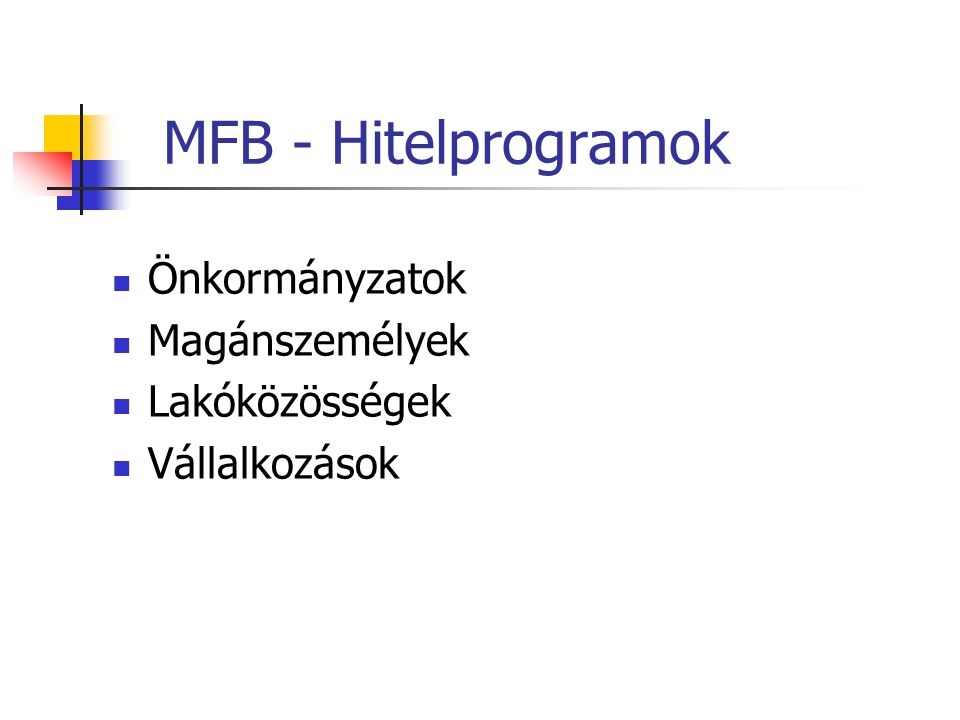 MFB - Hitelprogramok Önkormányzatok Magánszemélyek Lakóközösségek