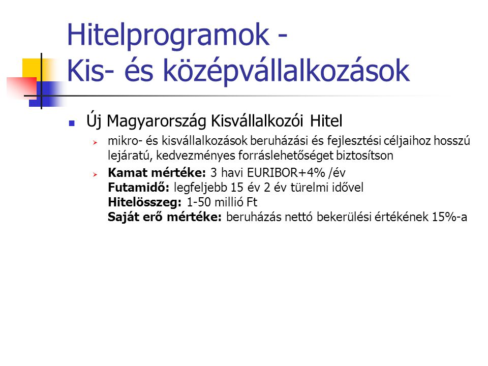 Hitelprogramok - Kis- és középvállalkozások