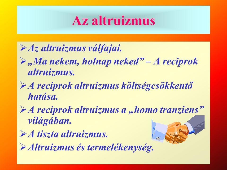 Az altruizmus Az altruizmus válfajai.
