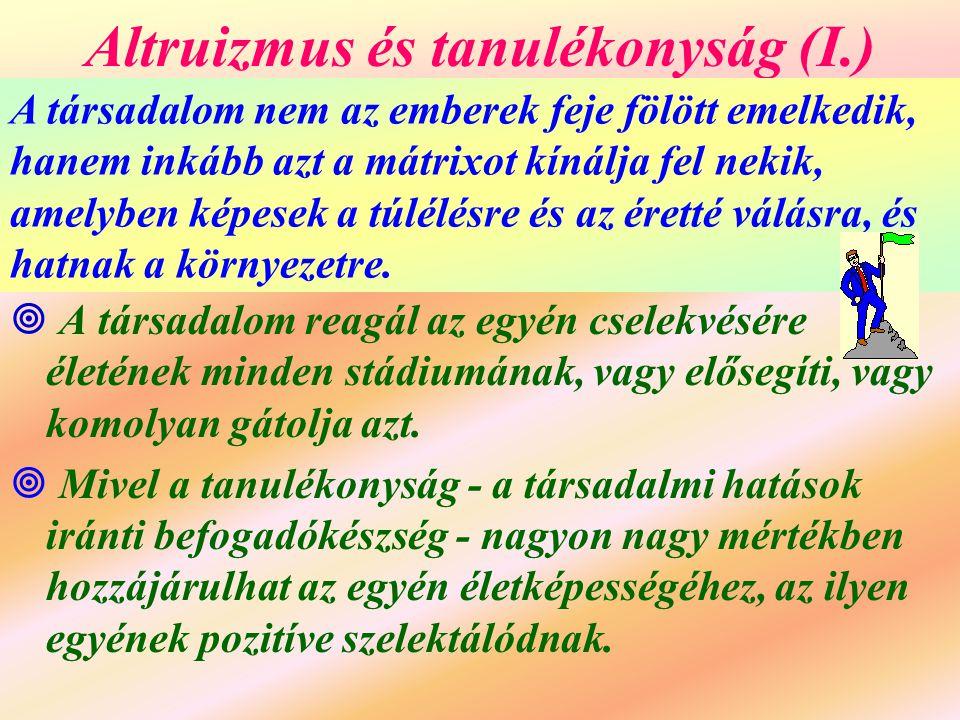 Altruizmus és tanulékonyság (I.)