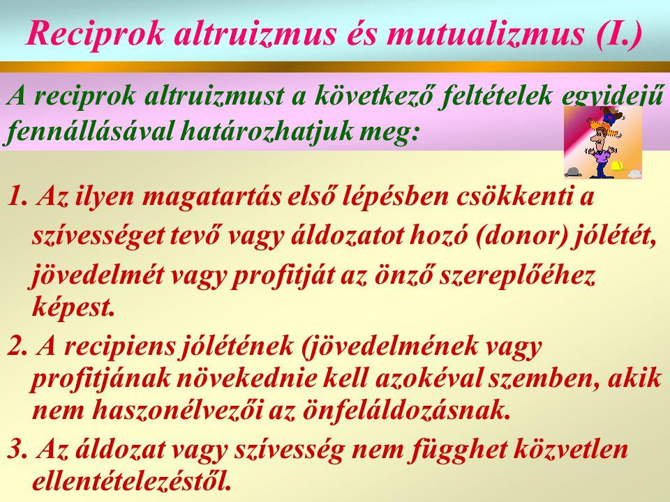 Reciprok altruizmus és mutualizmus (I.)