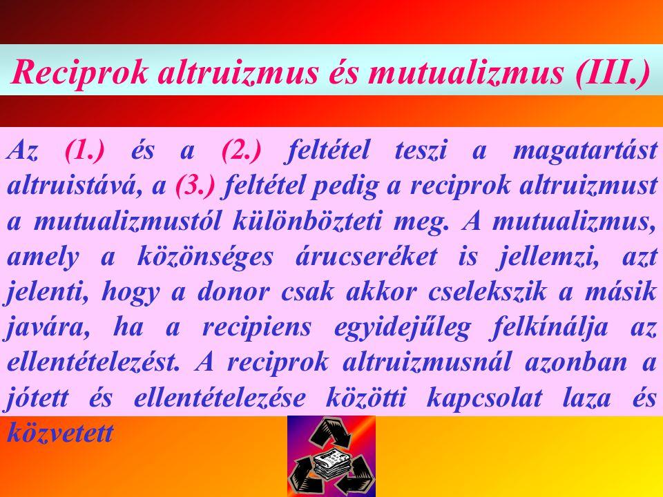 Reciprok altruizmus és mutualizmus (III.)