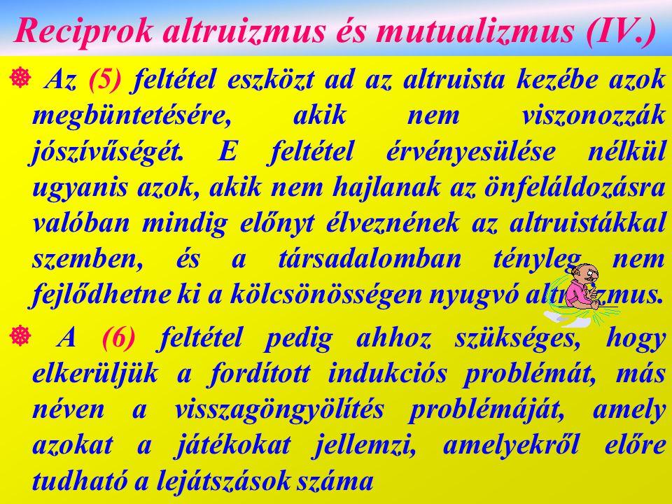 Reciprok altruizmus és mutualizmus (IV.)