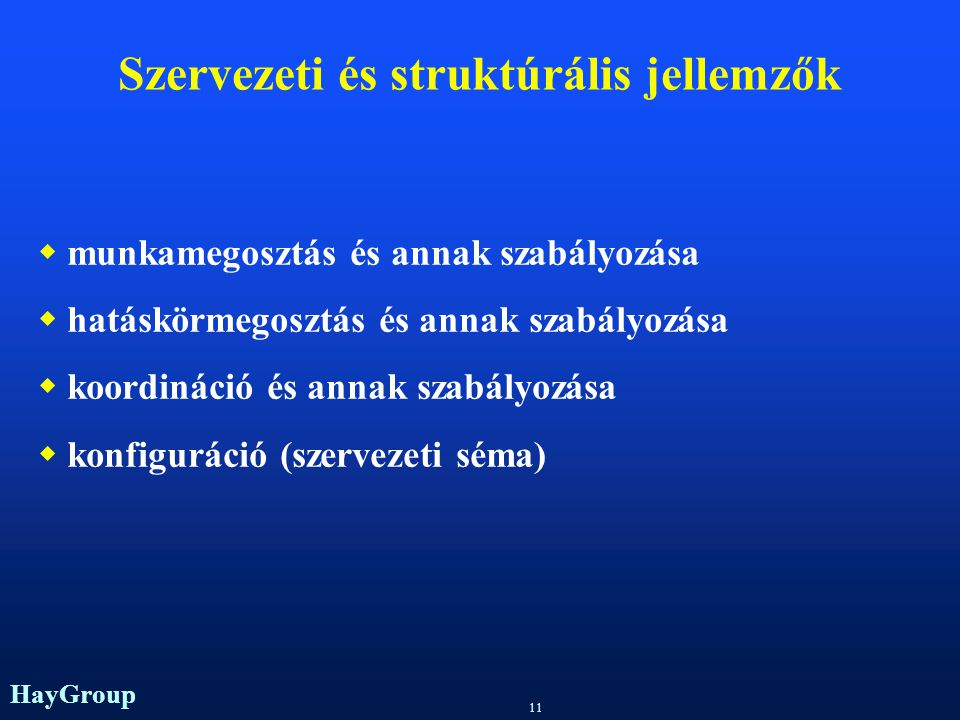 Szervezeti és struktúrális jellemzők