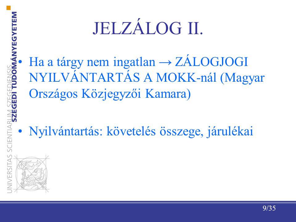 JELZÁLOG II. Ha a tárgy nem ingatlan → ZÁLOGJOGI NYILVÁNTARTÁS A MOKK-nál (Magyar Országos Közjegyzői Kamara)