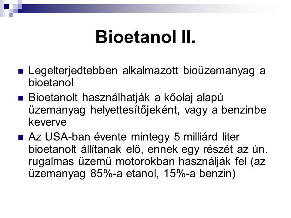 Bioetanol II. Legelterjedtebben alkalmazott bioüzemanyag a bioetanol