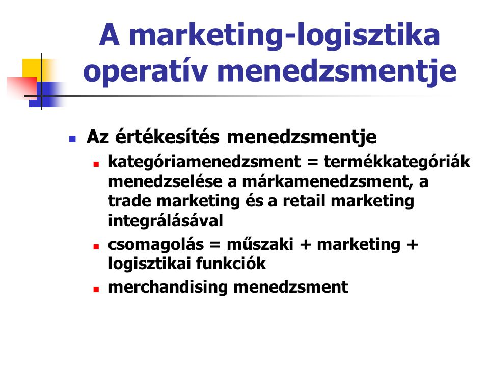 A marketing-logisztika operatív menedzsmentje