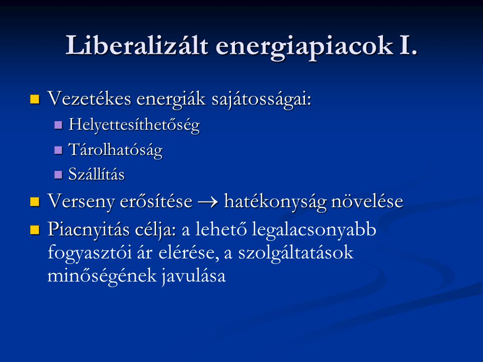 Liberalizált energiapiacok I.