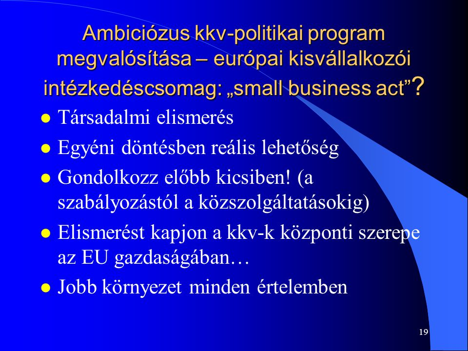 """Ambiciózus kkv-politikai program megvalósítása – európai kisvállalkozói intézkedéscsomag: """"small business act"""
