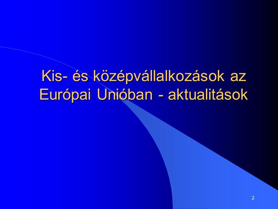 Kis- és középvállalkozások az Európai Unióban - aktualitások