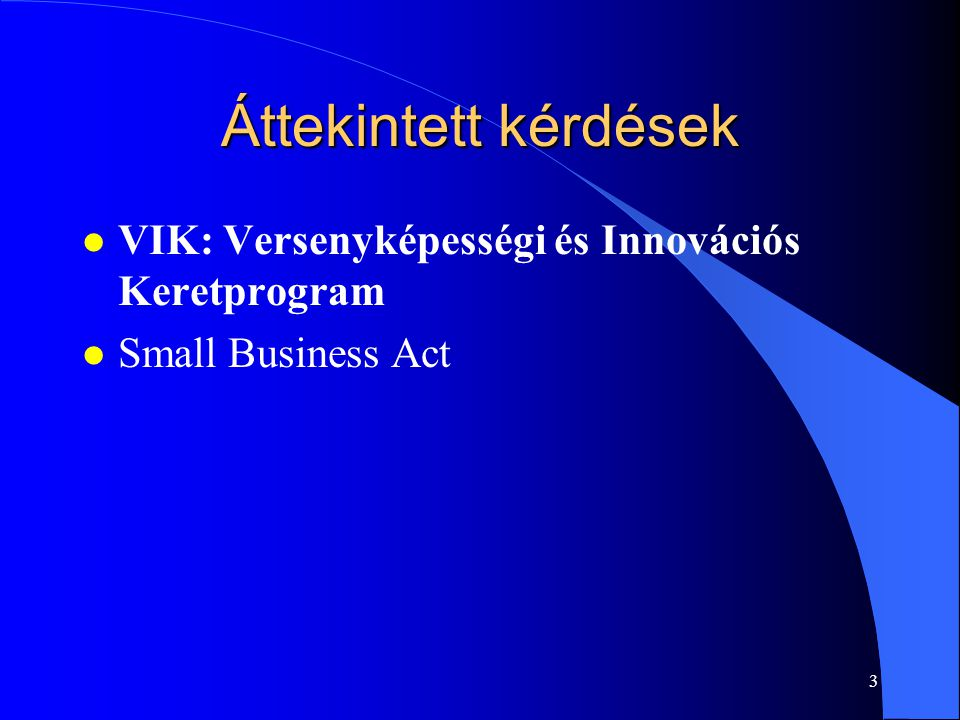 Áttekintett kérdések VIK: Versenyképességi és Innovációs Keretprogram