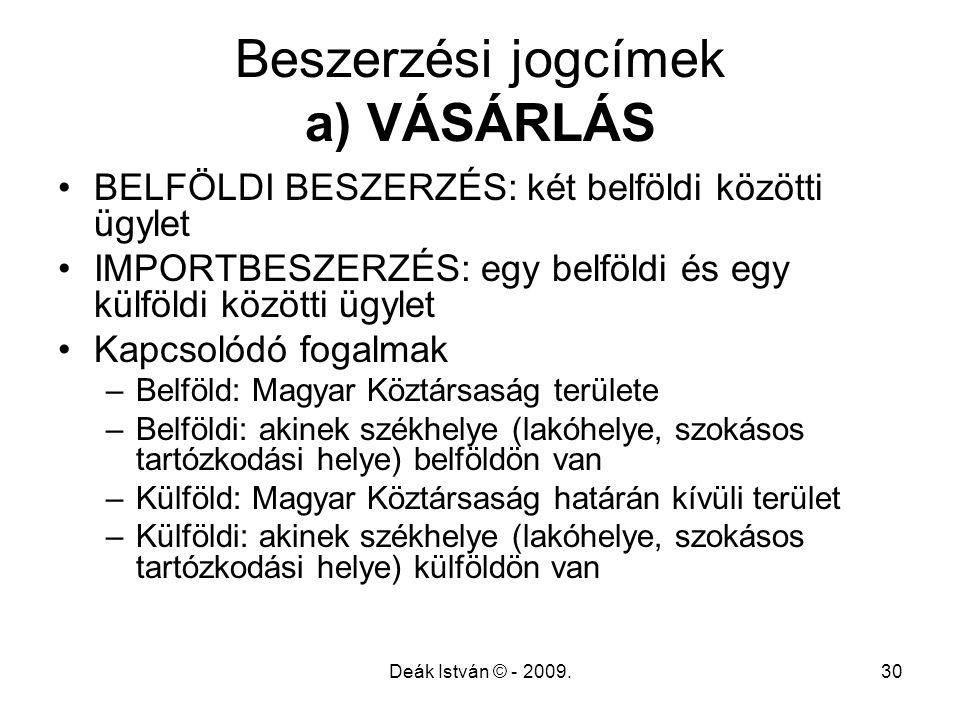 Beszerzési jogcímek a) VÁSÁRLÁS
