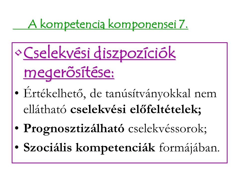 A kompetencia komponensei 7.