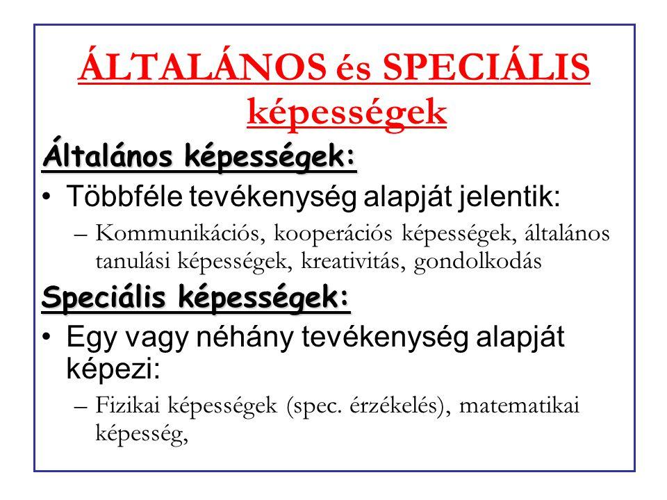 ÁLTALÁNOS és SPECIÁLIS képességek