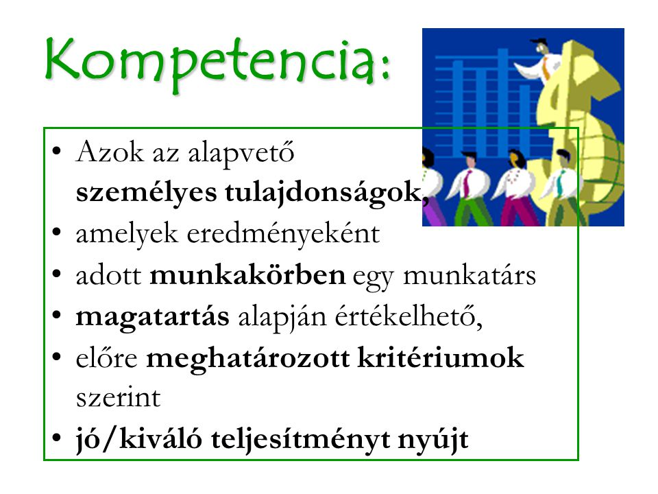 Kompetencia: Azok az alapvető személyes tulajdonságok,