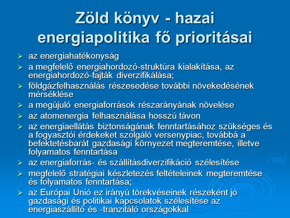 Zöld könyv - hazai energiapolitika fő prioritásai