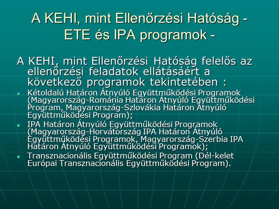 A KEHI, mint Ellenőrzési Hatóság - ETE és IPA programok -