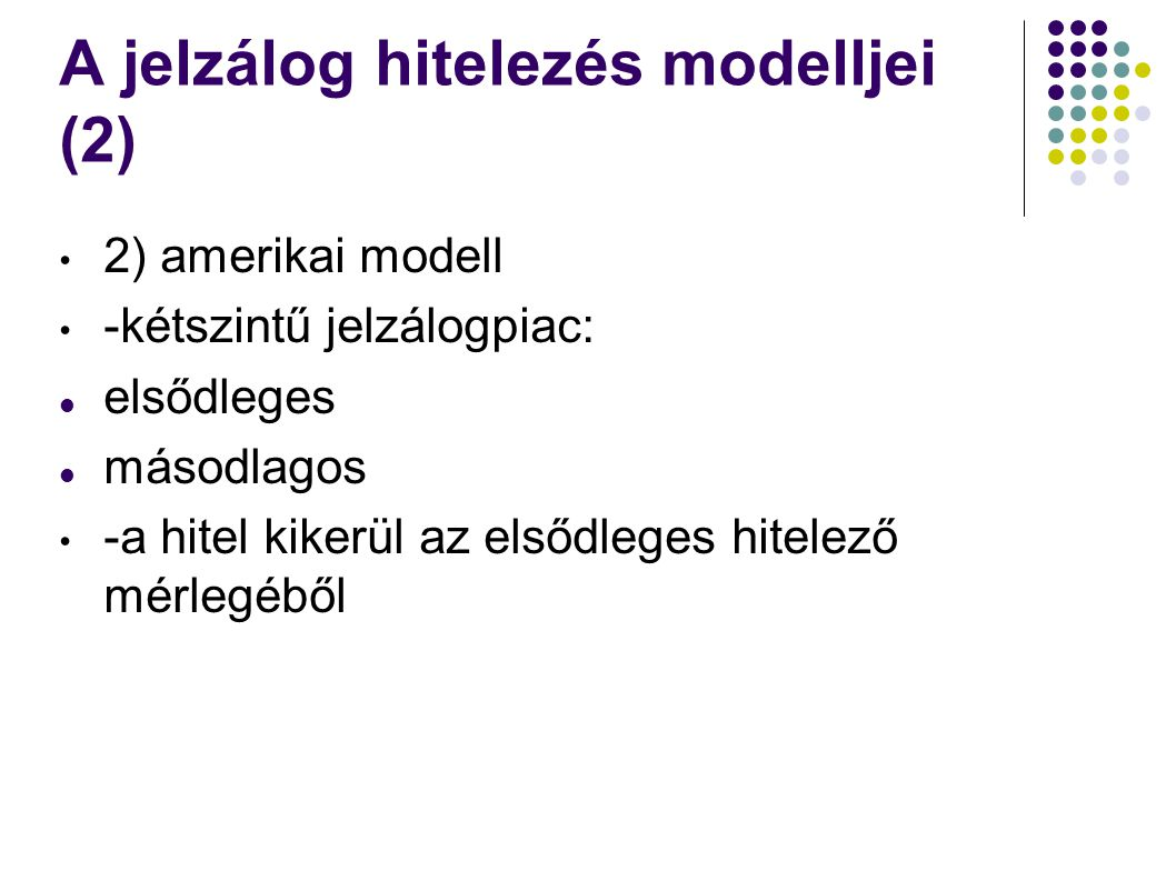 A jelzálog hitelezés modelljei (2)