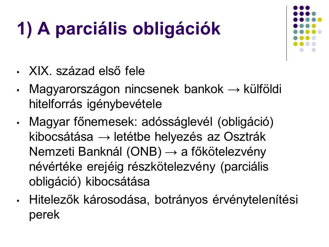 1) A parciális obligációk