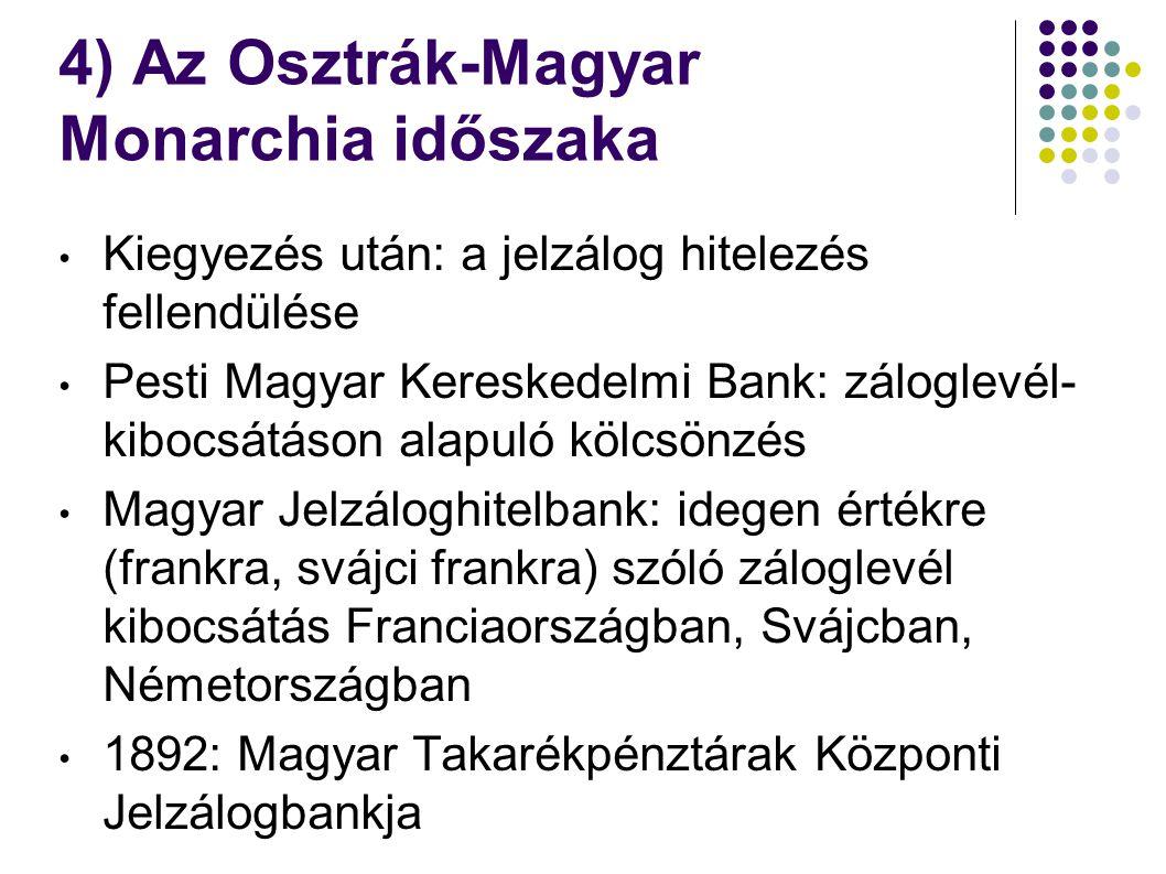4) Az Osztrák-Magyar Monarchia időszaka