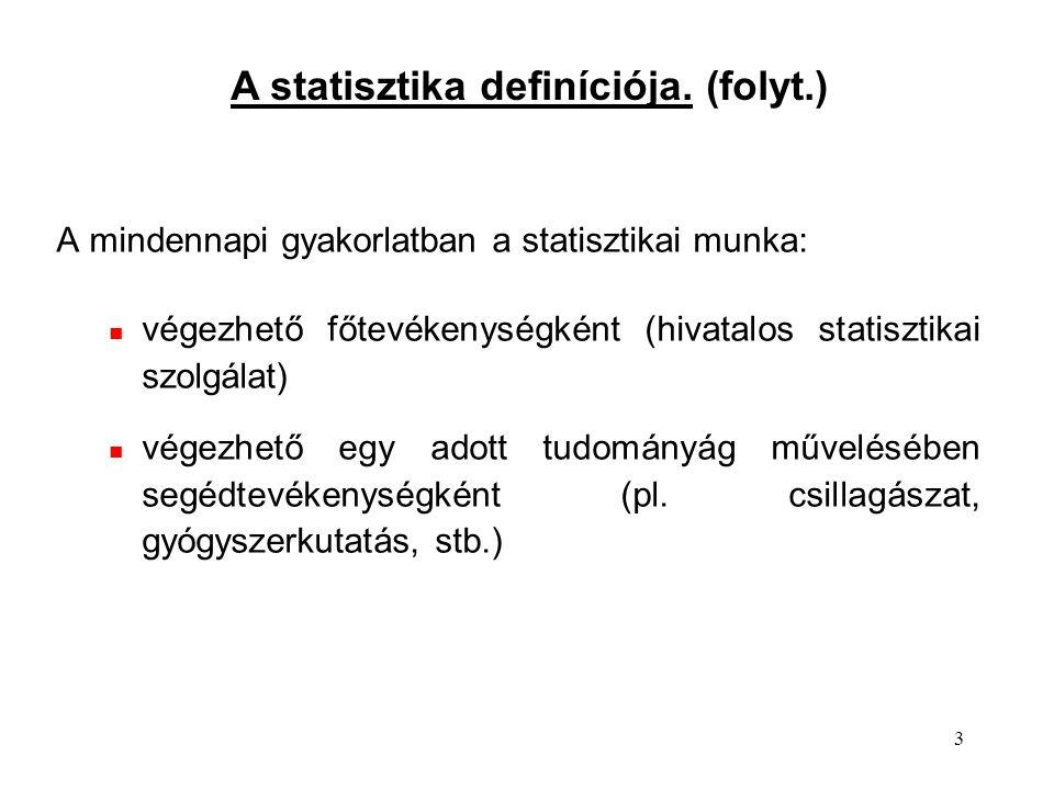 A statisztika definíciója. (folyt.)