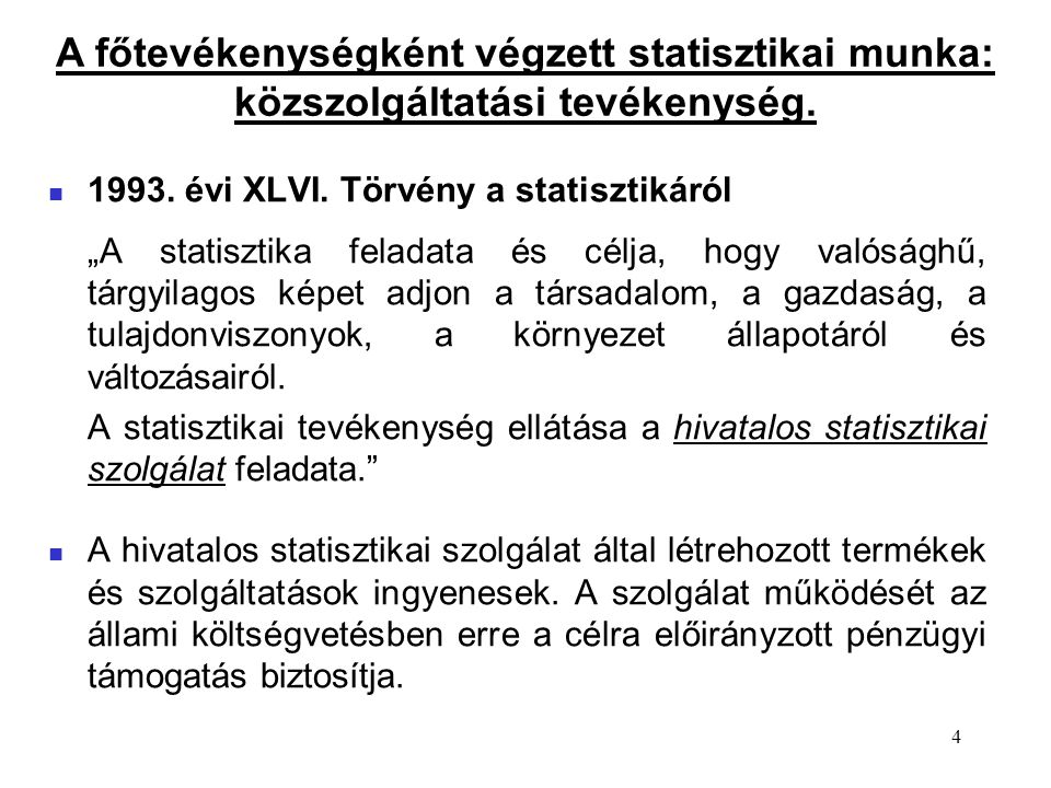 A főtevékenységként végzett statisztikai munka: közszolgáltatási tevékenység.