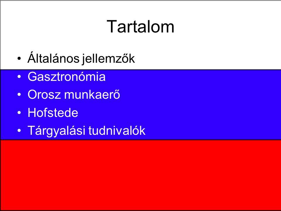 Tartalom Általános jellemzők Gasztronómia Orosz munkaerő Hofstede