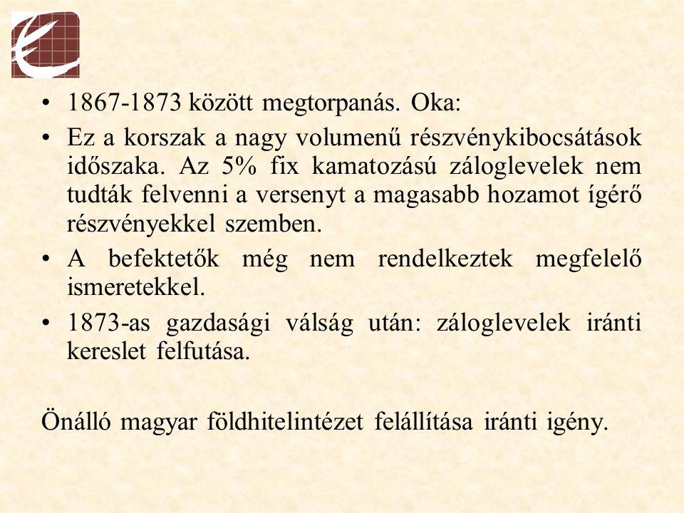 1867-1873 között megtorpanás. Oka: