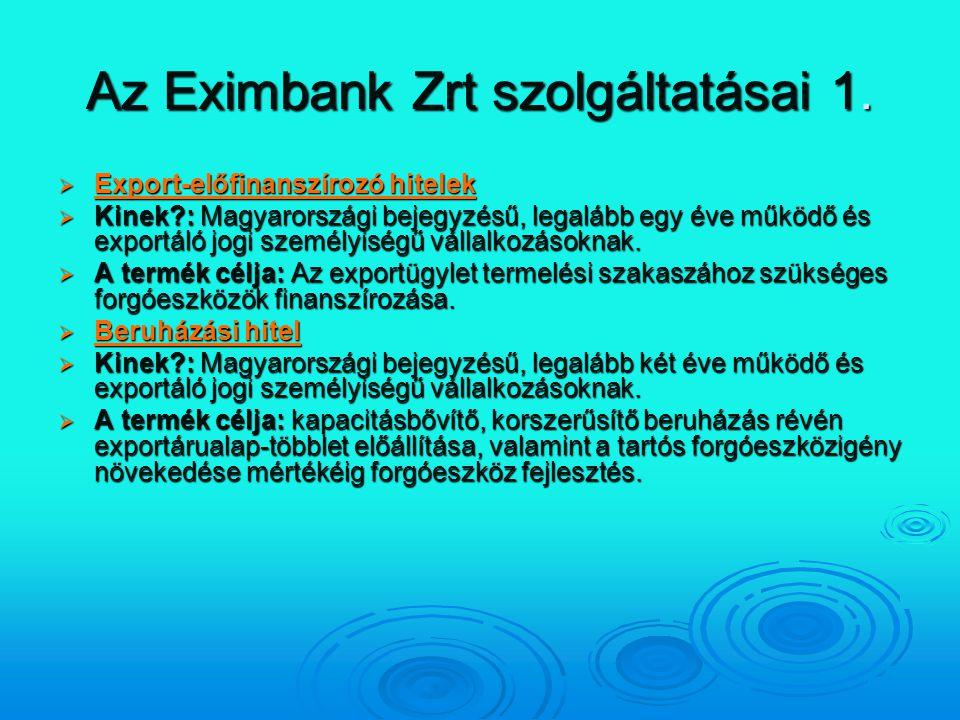 Az Eximbank Zrt szolgáltatásai 1.