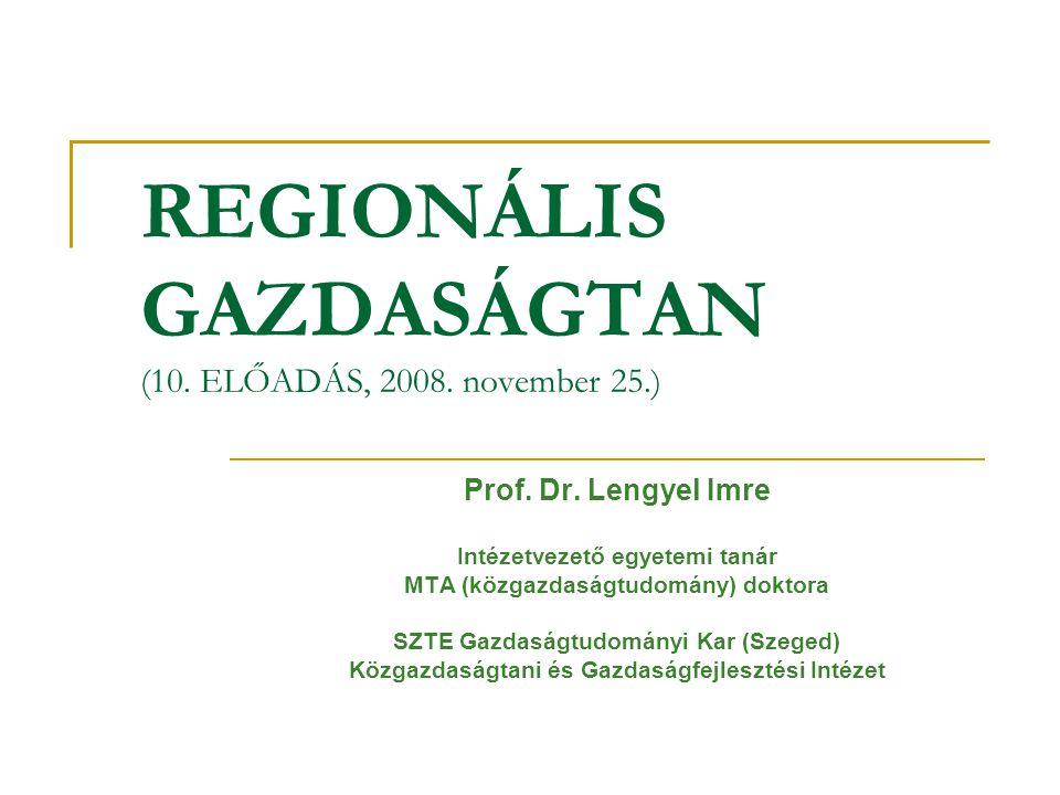 REGIONÁLIS GAZDASÁGTAN (10. ELŐADÁS, 2008. november 25.)