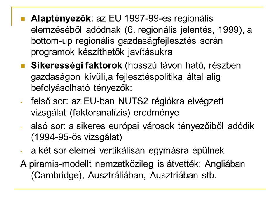 Alaptényezők: az EU 1997-99-es regionális elemzéséből adódnak (6
