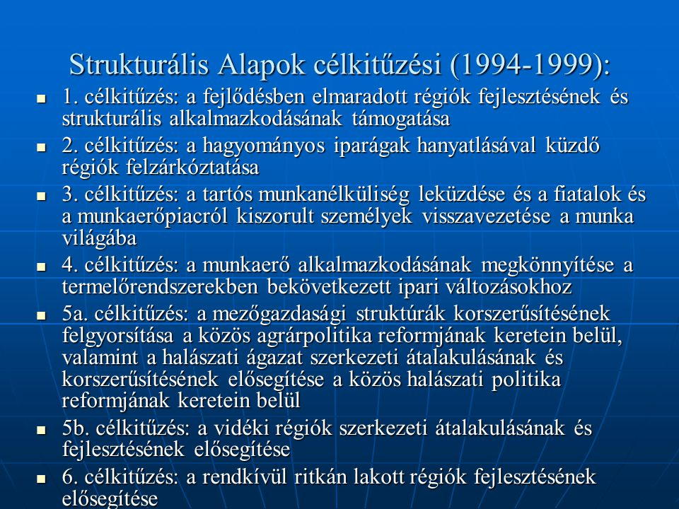 Strukturális Alapok célkitűzési (1994-1999):