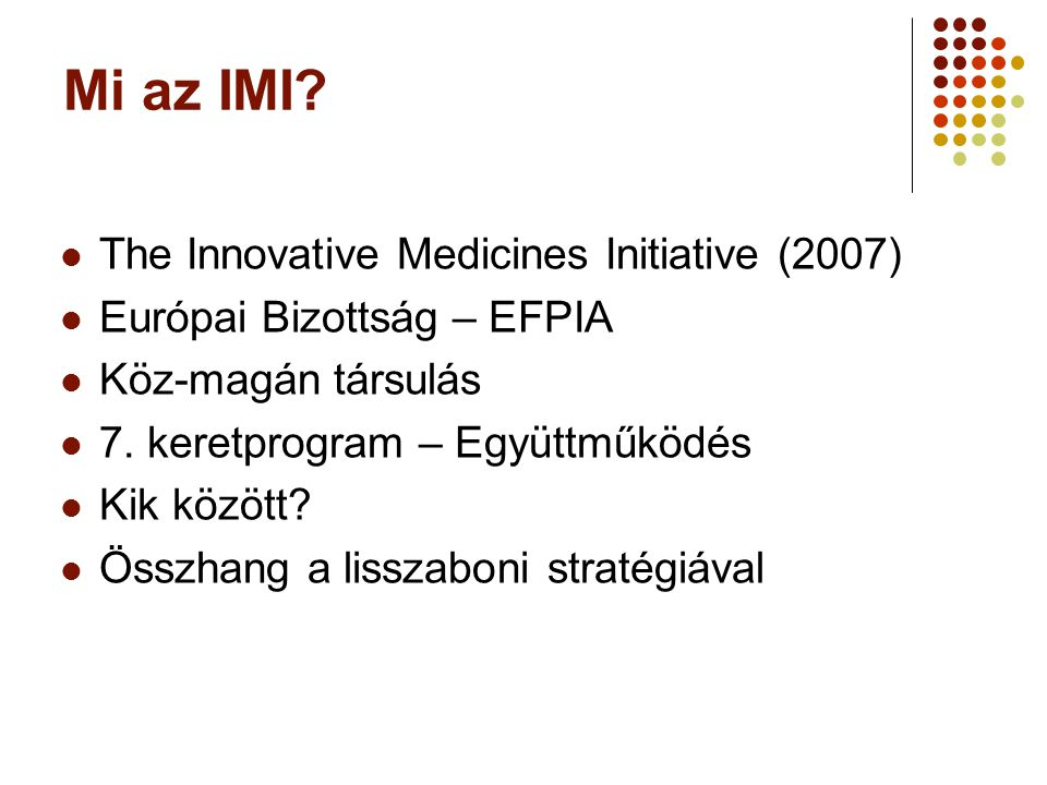 Mi az IMI The Innovative Medicines Initiative (2007)