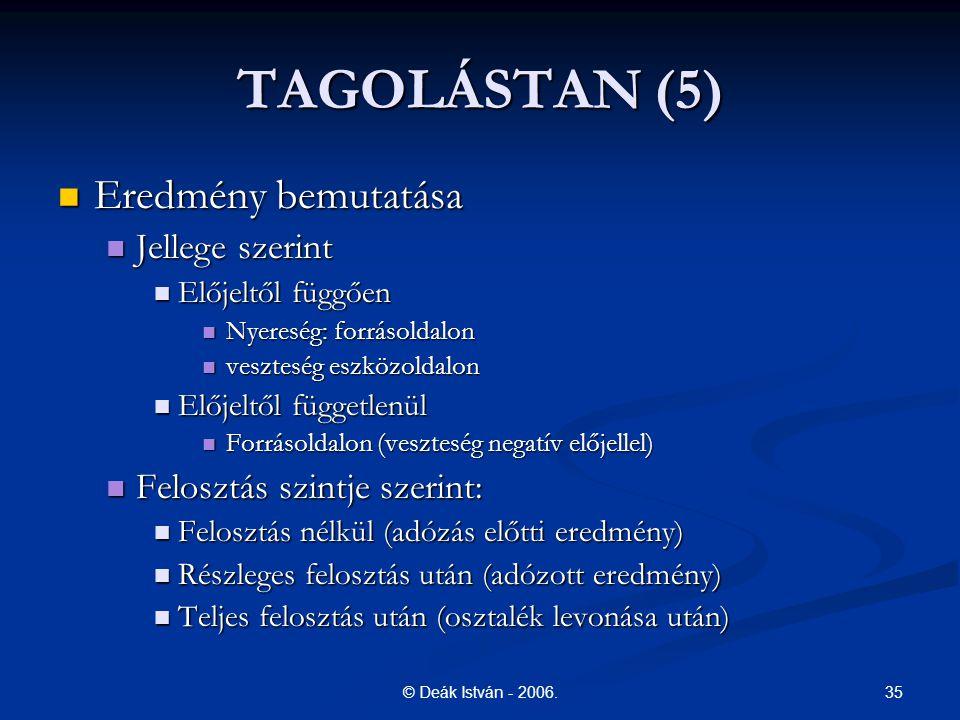 TAGOLÁSTAN (5) Eredmény bemutatása Jellege szerint