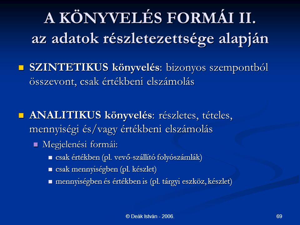 A KÖNYVELÉS FORMÁI II. az adatok részletezettsége alapján