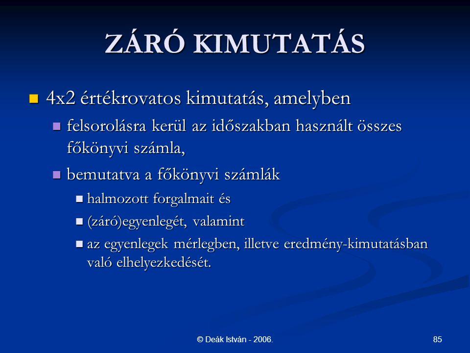 ZÁRÓ KIMUTATÁS 4x2 értékrovatos kimutatás, amelyben