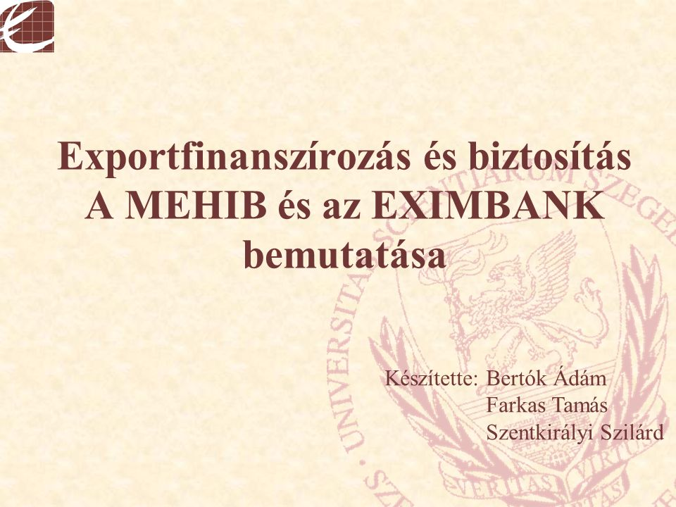 Exportfinanszírozás és biztosítás A MEHIB és az EXIMBANK bemutatása