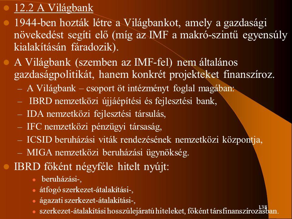 IBRD főként négyféle hitelt nyújt: