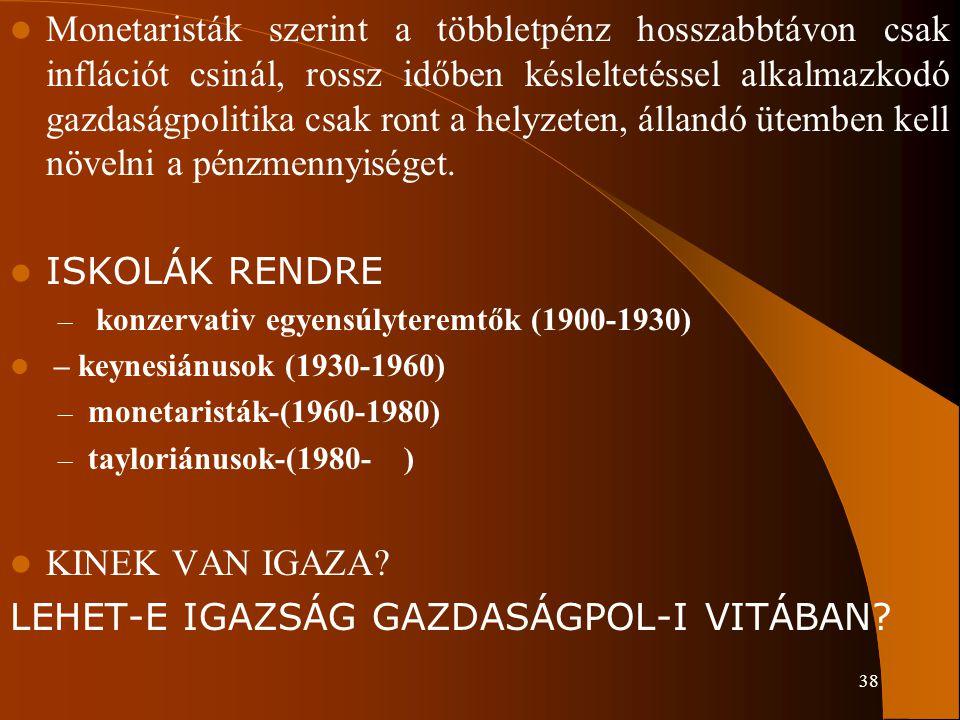 LEHET-E IGAZSÁG GAZDASÁGPOL-I VITÁBAN