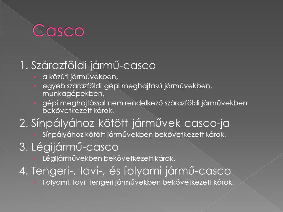 Casco 1. Szárazföldi jármű-casco