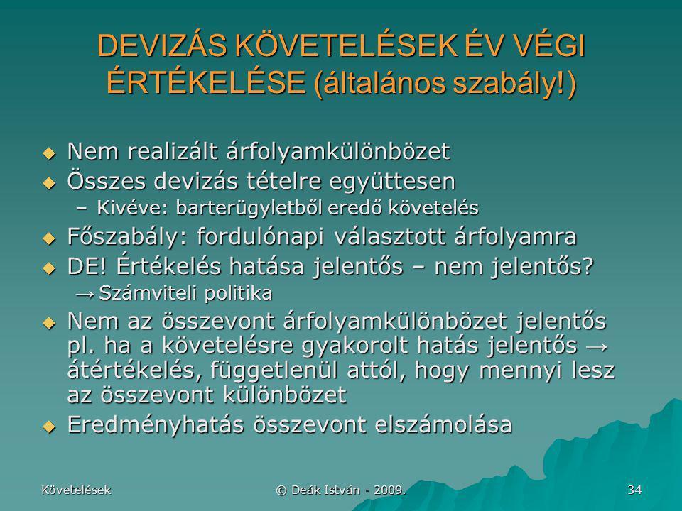 DEVIZÁS KÖVETELÉSEK ÉV VÉGI ÉRTÉKELÉSE (általános szabály!)