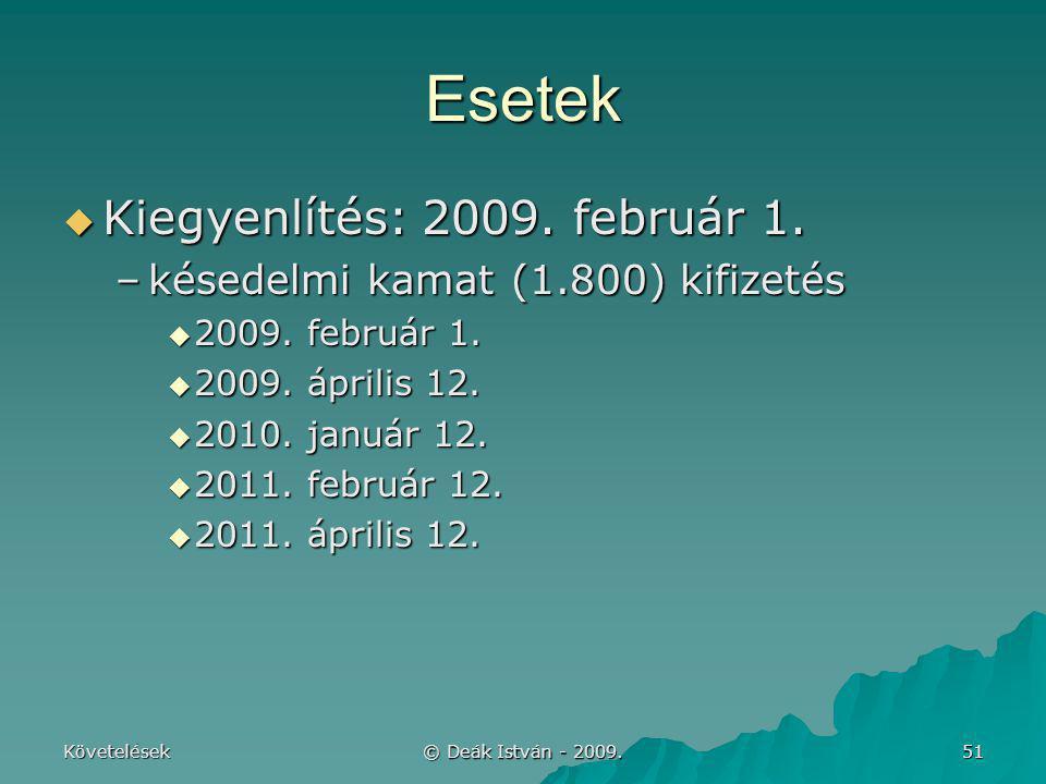 Esetek Kiegyenlítés: 2009. február 1.