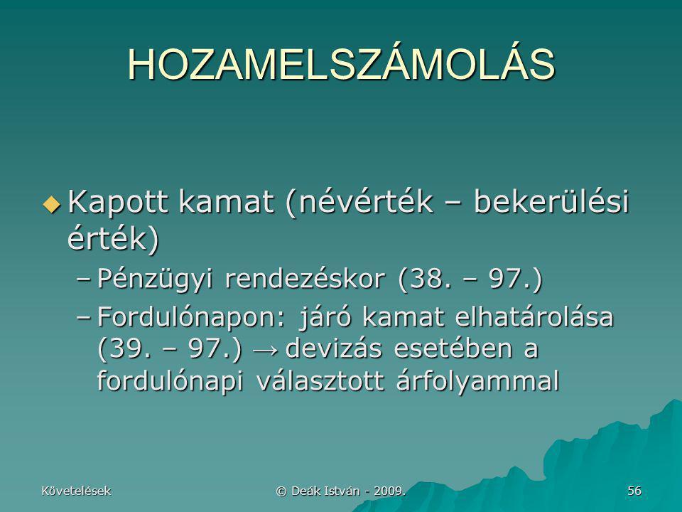 HOZAMELSZÁMOLÁS Kapott kamat (névérték – bekerülési érték)