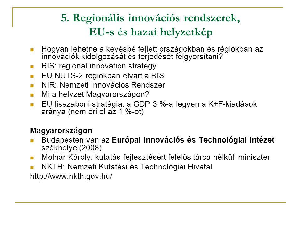 5. Regionális innovációs rendszerek, EU-s és hazai helyzetkép