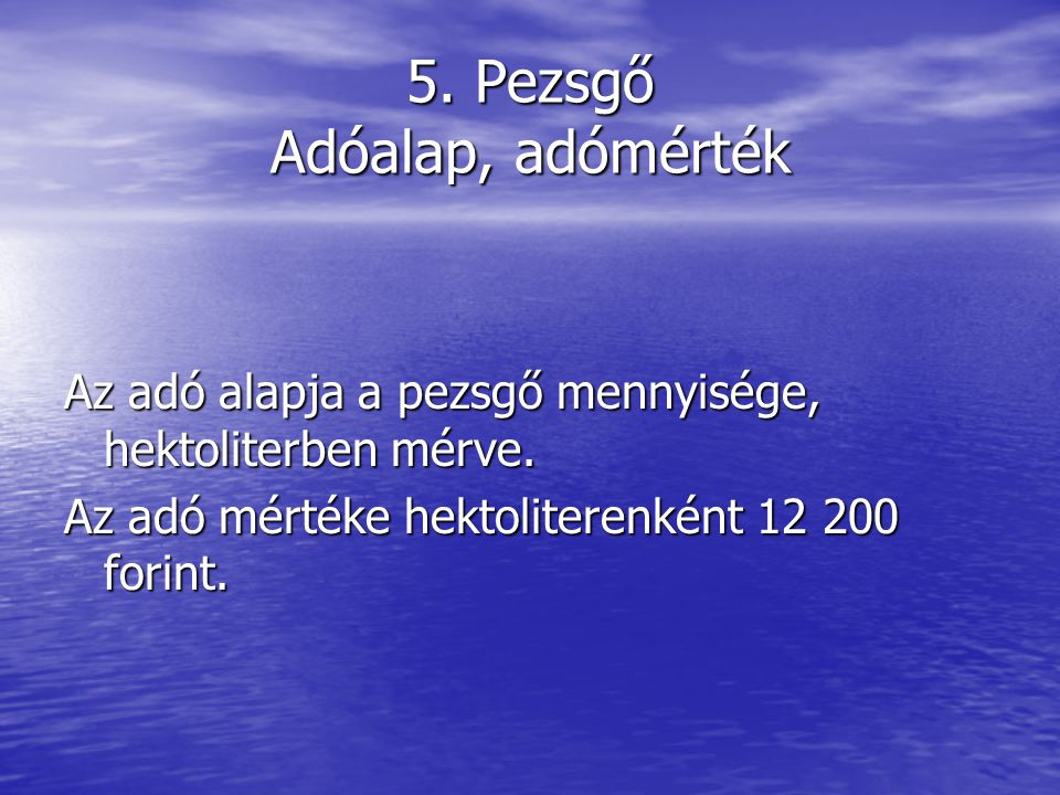 5. Pezsgő Adóalap, adómérték