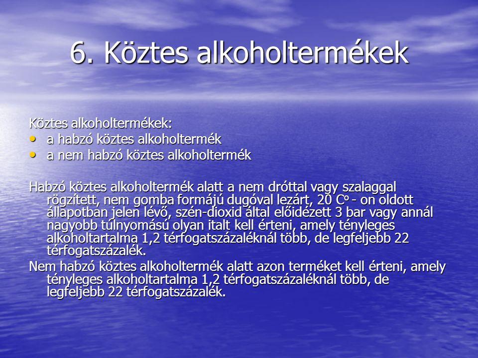 6. Köztes alkoholtermékek